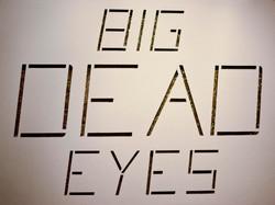 Big Dead Eyes