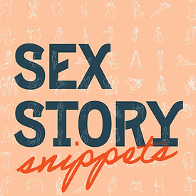 Apr212021_04 Sex Story Snippets.png