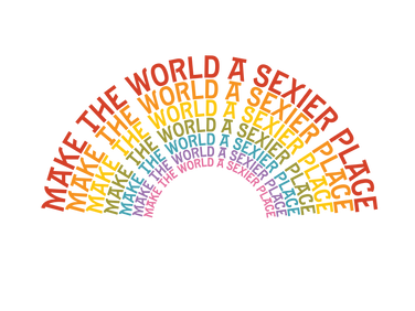 Make the World a Sexier Place Rainbow