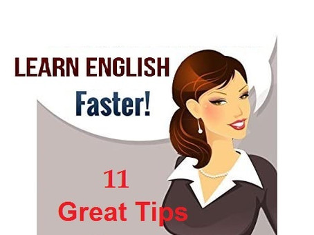 Learn English Faster 11 Great Tips