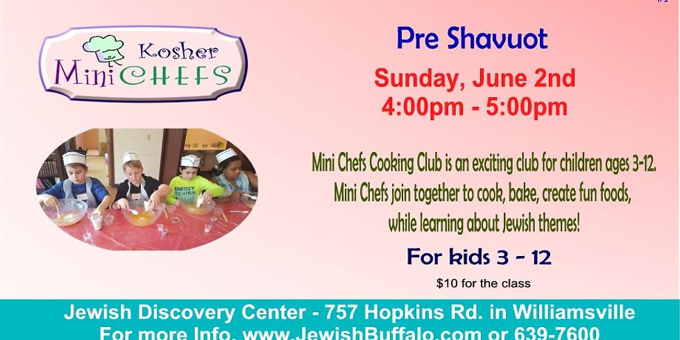Kosher Mini Chef - Pre Shavout