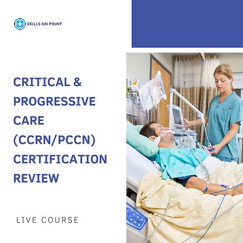 Critical Progressive Care Nurse Certification Ccrn Pccn Review
