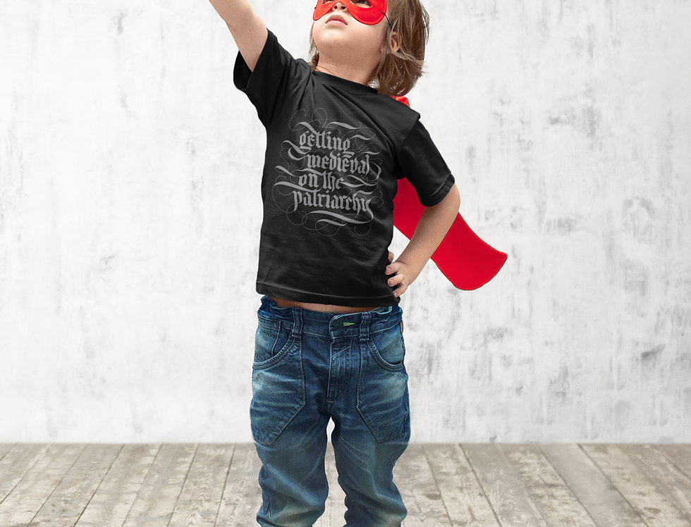 Getting Medieval on the Patriarchy Toddler (2T-5T) Tee