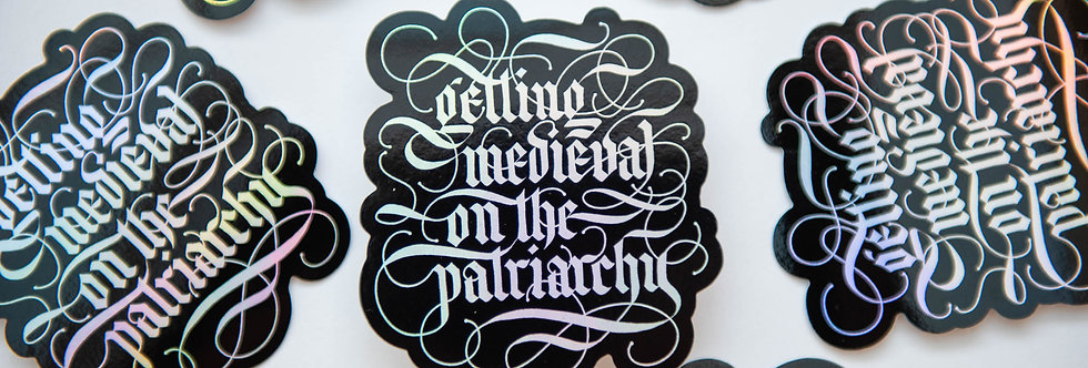 Getting Medieval on the Patriarchy Holographic Sticker