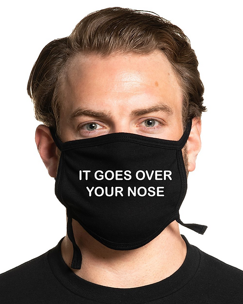 It Goes Over Your Nose Face Mask