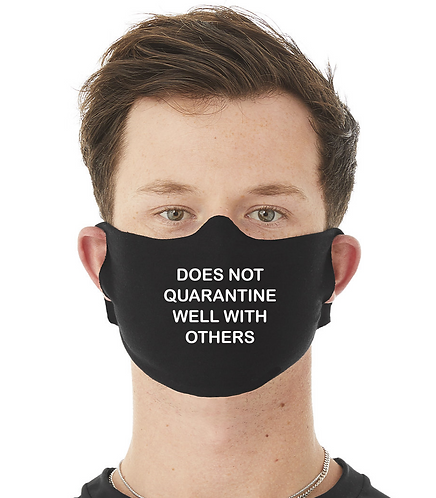 Does Not Quarantine Well Face Mask