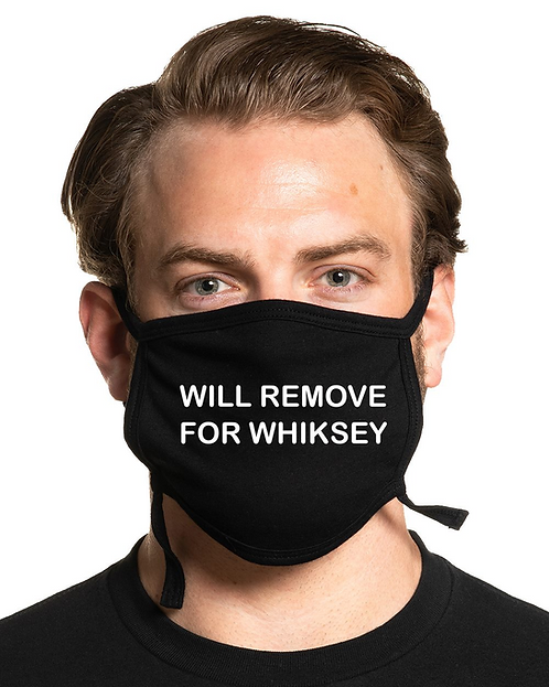 Will Remove For Whiskey Face Mask