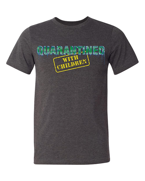 Quarantined With Children Tee