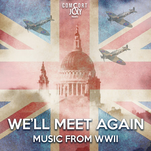 We'll Meet Again - Music From WWII