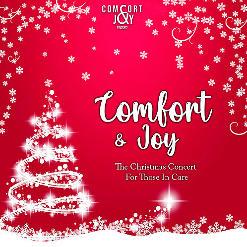 Comfort & Joy - The Christmas Concert For Those In Care