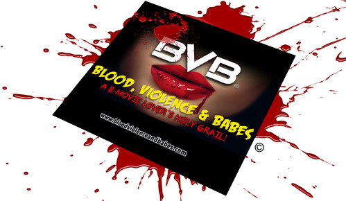 Welcome to BVB: Blood Violence and Babes!