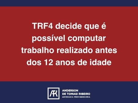 TRF4 decide que é possível computar trabalho realizado antes dos 12 anos de idade