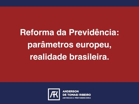Reforma da Previdência: parâmetros europeu, realidade brasileira.