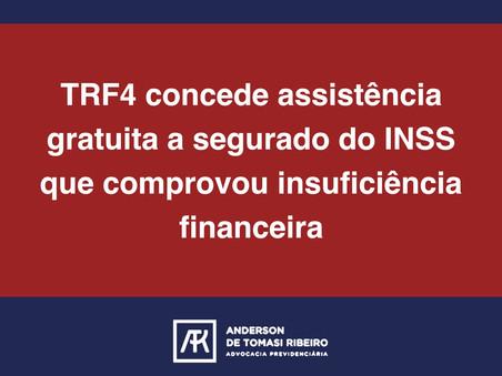 TRF4 concede assistência gratuita a segurado do INSS que comprovou insuficiência financeira