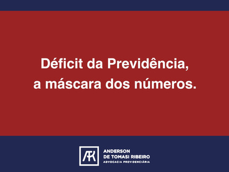Déficit da Previdência, a máscara dos números.