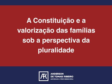A Constituição e a valorização das famílias sob a perspectiva da pluralidade