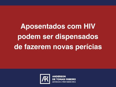 Aposentados com HIV podem ser dispensados de fazerem novas perícias