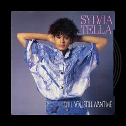 Sylvia Tella - Will You Still Want Me (1986)