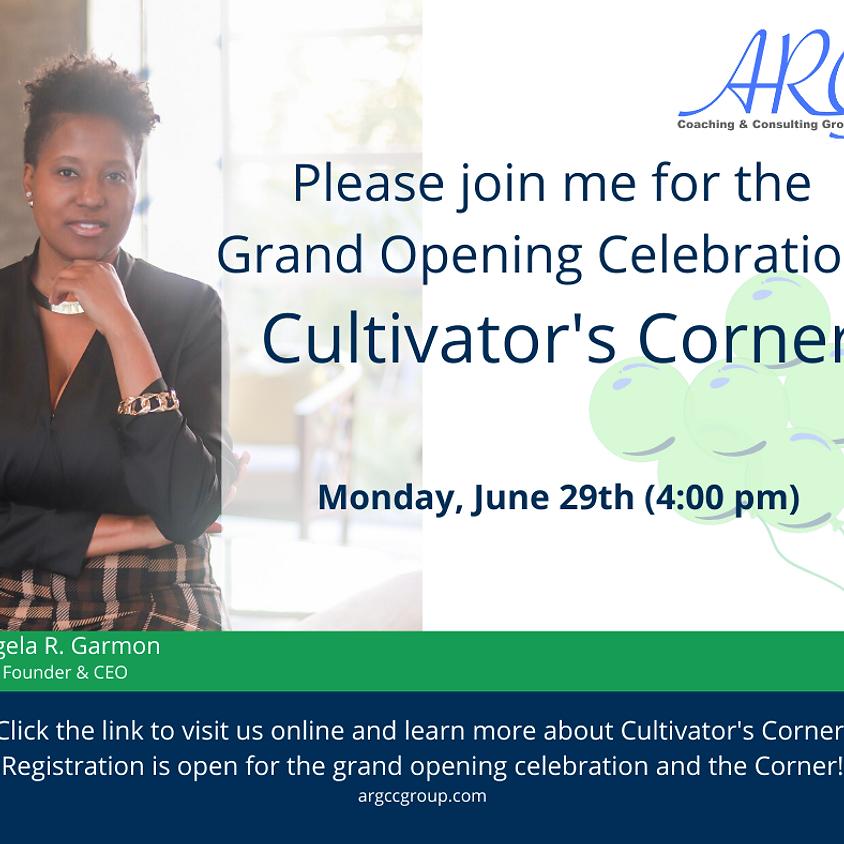 Grand Opening Celebration Cultivator's Corner
