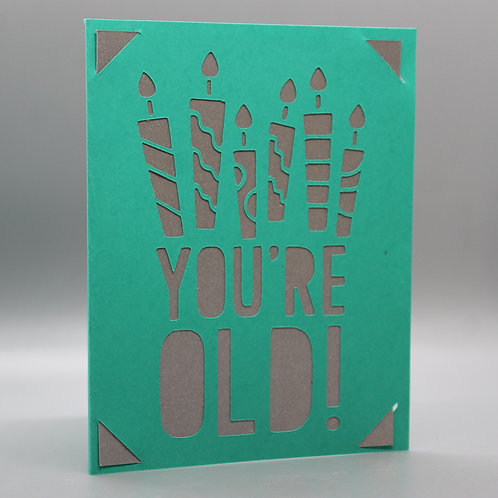 You're Old! -Card