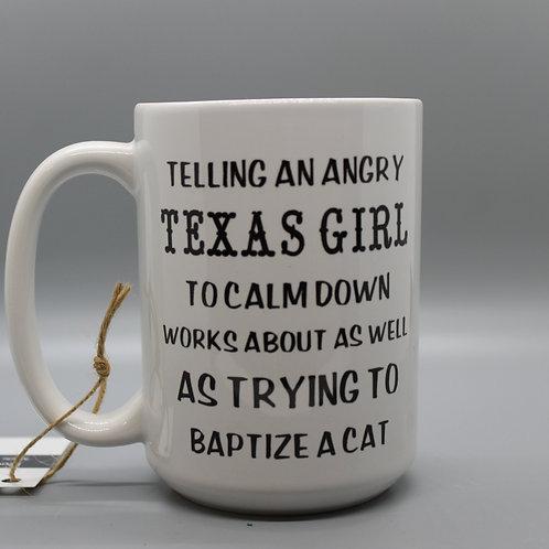 Angry Texas Girl -Mug