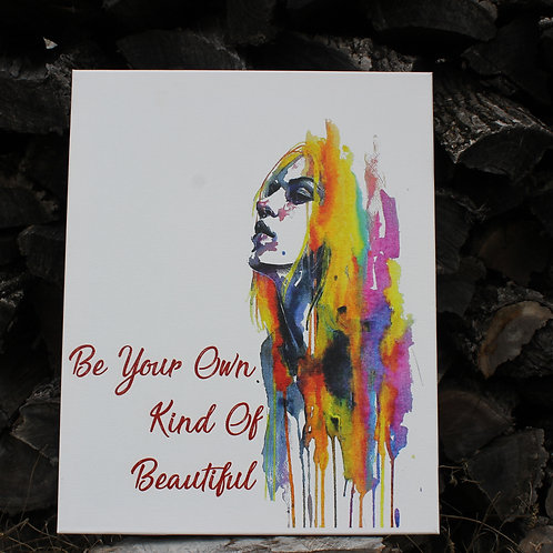 Be Your Own Kind Of Beautiful  -Printed Canvas Art