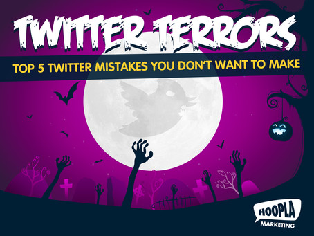 Twitter Terrors - Top 5 Twitter mistakes you don't want to make