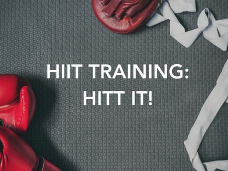 HIIT TRAINING: HITT IT!