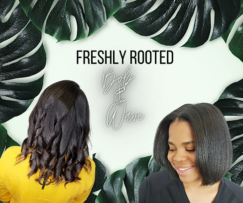 FRS-FRESHLY ROOTED BOB & WAVE BLOWOUT CL