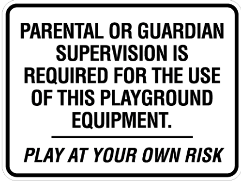 Parental or Guardian Supervision is required for the use of this playground