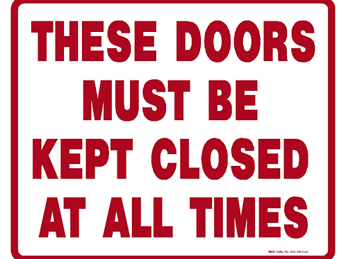 These doors must be kept closed at all time