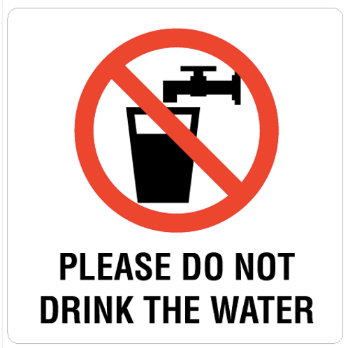 Please do not drink the water