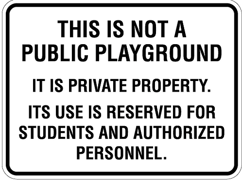This is not a public playground. It's private property