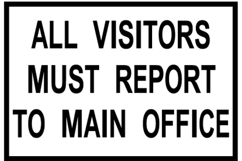 All visitors must report to main office