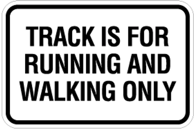 Track is for running and walking only