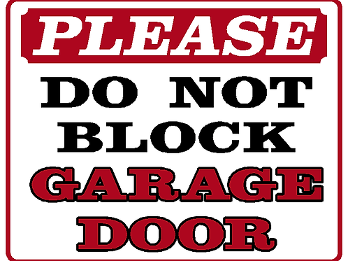 Please do not block garage door