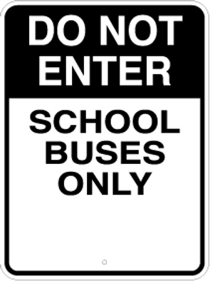 Do not enter, School buses only
