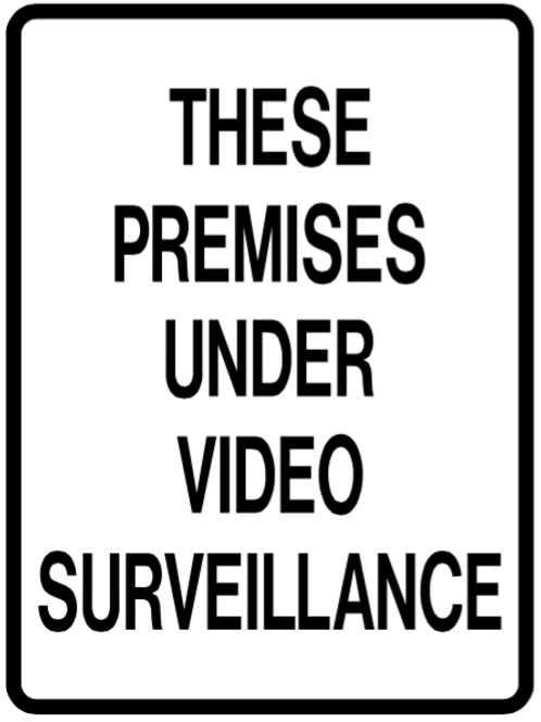 These premises under video surveillance