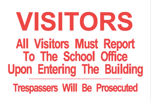 All Visitors must report to the School office