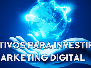 4 motivos para investir em marketing digital