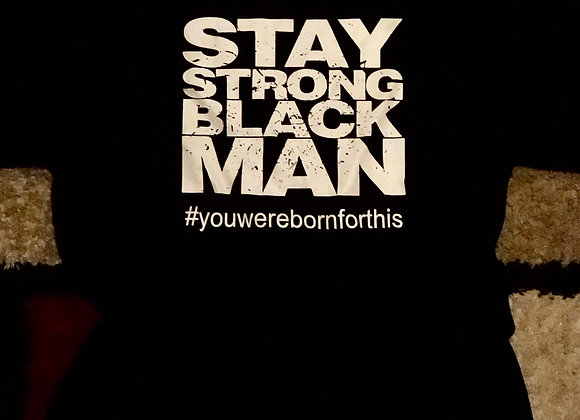 Stay Strong Black Man
