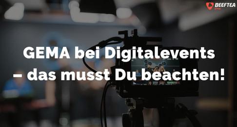 GEMA bei Digital-Events – das musst Du beachten!