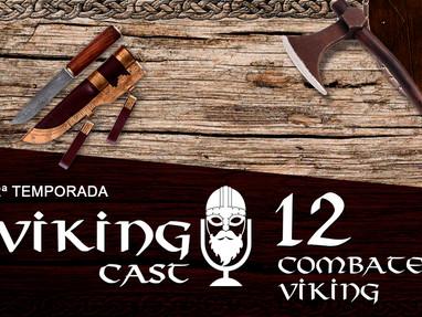 VIKING CAST – 2ª TEMPORADA: CAPÍTULO XII, COMBATE VIKING