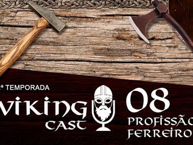 VIKING CAST - 2ª TEMPORADA: CAPÍTULO VIII, PROFISSÃO DE FERREIRO