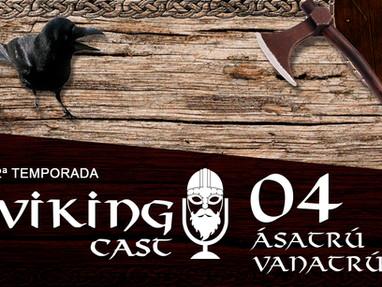 VIKING CAST - 2ª TEMPORADA: CAPÍTULO IV, ÁSATRÚ VANATRÚ