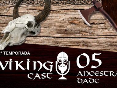 VIKING CAST - 2ª TEMPORADA: CAPÍTULO V, ANCESTRALIDADE