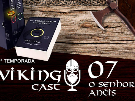 VIKING CAST - 2ª TEMPORADA: CAPÍTULO VII, O SENHOR DOS ANÉIS