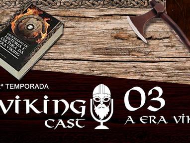 VIKING CAST - 2ª TEMPORADA: CAPÍTULO III, A ERA VIKING