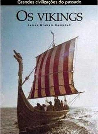 Grandes civilizações do passado: os vikings