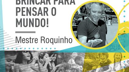 Prefeitura de Belo Horizonte comvida Mestre Roquinho: Encontros para Brincar